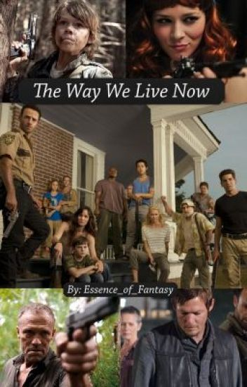 The Way We Live Now: A Daryl Dixon Fanfiction
