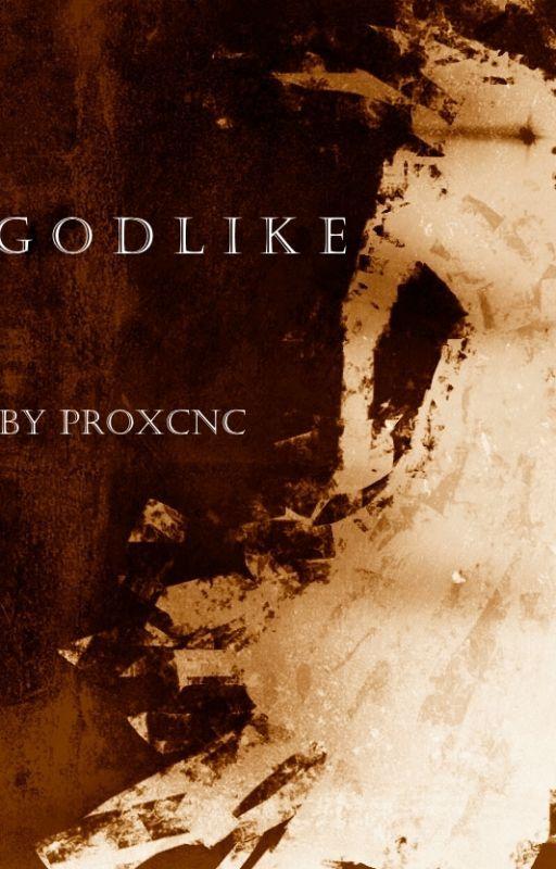 Godlike by ProxCnC