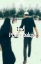 Hati Puteri Balqis by Ashaain