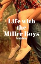 Life with the Miller Boys by CaringIsSharing