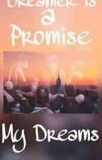 Dreamer Is A Promise || My Dreams by sealsale