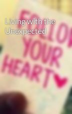 Living with the Unexpected by mallory26