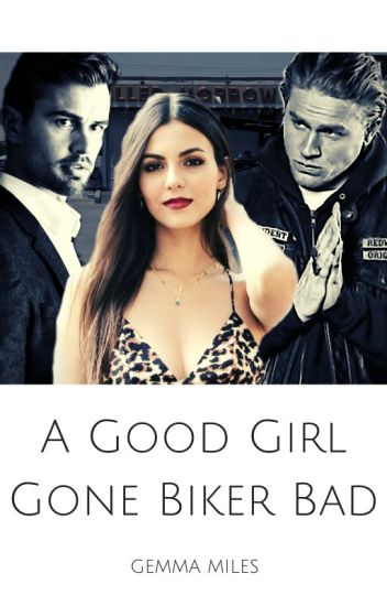 A Good Girl Gone Biker Bad  Sons Of Anarchy Fanfiction