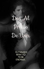 Dos Al Precio De Una. (+18) 1 Y 2 Temp. by AmericanStupidxx