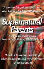 Supernatural Parents by hermeticus