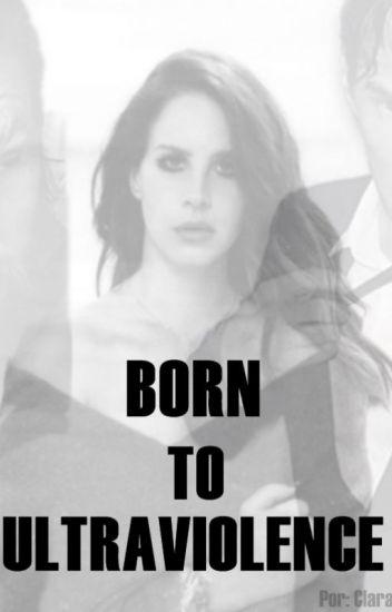 Born To Ultraviolence