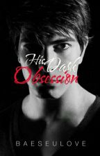His Dark Obsession by BaeSeulove