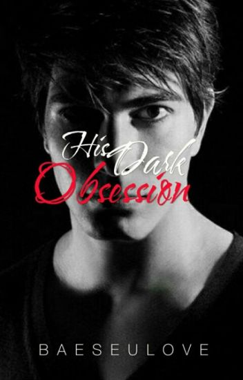 His Dark Obsession
