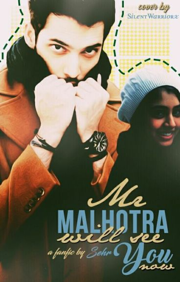 MaNan~Mr MALHOTRA WILL SEE YOU NOW