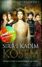 Sırr-ı Kadim: KÖSEM (Cihanın Sultanları -I)   by FaruktheHunter