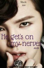 He Gets On My Nerves   UNEDITED-90℅   On-Stop by jilled