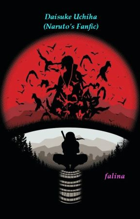Daisuke Uchiha (Naruto's Fanfic) - Chapter Three - Wattpad