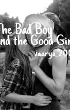 The Bad Boy and The Good Girl by vaarya_2001