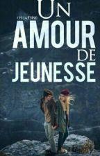 Un Amour De Jeunesse by celia53190
