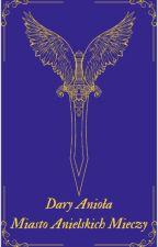 Dary Anioła : Miasto Archanielskiego Miecza by Isinusa