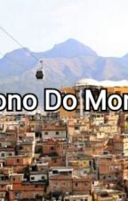 O Dono Do Morro by Bella1325a2