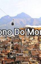 O Dono Do Morro by Bella1325a2