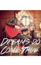 Dreams Do Come True (Austin Mahone Fanfic) AM by torontomahomie