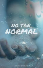 No tan normal by defiance-of-gravity