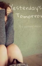 Yesterday's Tomorrow (Calum Hood from 5SOS Fanfic) by WritingStories