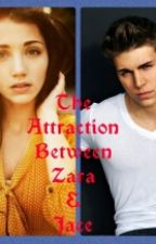 The Attraction between Zara & Jace by ClaudiaLewisss