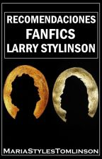 Recomendaciones fanfics - Larry Stylinson by MariaStylesTomlinson