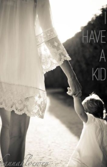 I Have A Kid? (Harry Styles Fan Fic)