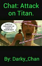 Chat: Attack on Titan. by __Hel__