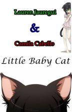 Little Baby Cat {Camren} by 7BananaSexy