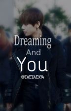 Dreaming and you.( V BTS) by Taetae934