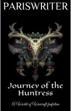 World of Warcraft: Journey of the Huntress by ParisWriter