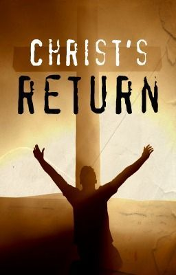 Christ's Return [The Rapture]