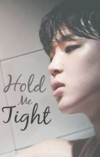 Hold Me Tight [Jimin] by Yehaia