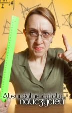 Absurdalne cytaty nauczycieli by nothing-important