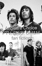 Angela's Choice (PTV, SWS, and OM&M fan fiction) discontinued by breath3