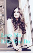 Love Me Like You Do (SKY HIGH//LASH) by craycraytay2