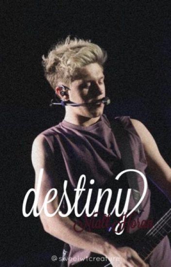 Destiny ✧ Niall Horan