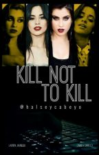 Kill Not To Kill by halseycabeyo