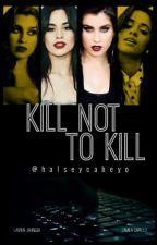 Kill Not To Kill by halseycabeyo