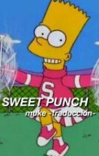 Sweet Punch ; muke -traducción- by trexmuke