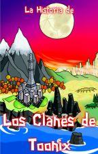 La Historia de Los Clanes de Toonix (Rolplay) by GabMod