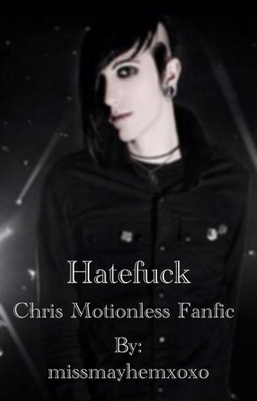 Hatefuck- Chris Motionless Fanfic