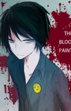 Bloody Love (Bloody Painter X Reader) by wickedlyfoxy01