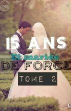 Chronique-15 ans et marié de force [Tome 2] by Arabia212