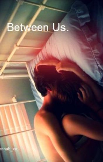 Between Us (Michael Clifford Fanfic)