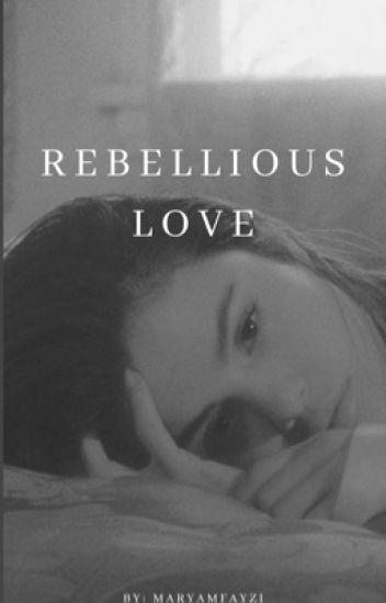 Rebellious Love // Justin Bieber FF