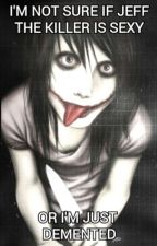 Mein Traumtyp ist ein Alptraum - Jeff tK X Reader by creepy_meg