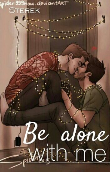 Be alone with me ||STEREK