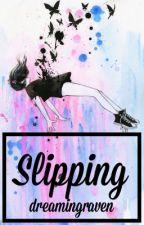 Slipping (Harry Potter) by dreamingraven