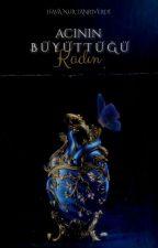 ACININ BÜYÜTTÜĞÜ KADIN by incompatiblewriter